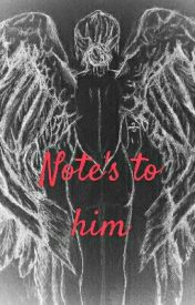 Notes To Him by Book_addict213