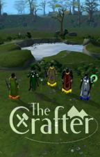 The Crafter [EDITING] by RsnAdelie