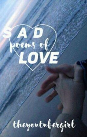 ♥ sad poems of love ♥ by TheYoutuberGirl