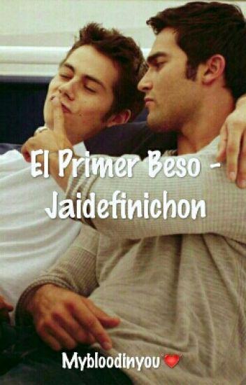 El Primer Beso ; Jaidefinichon