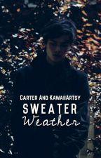 Sweater Weather (Boy×Boy) by YOUR_GRANDMA