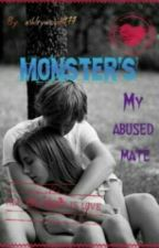 Monster's (My Abused Mate) by Ashleywoods177