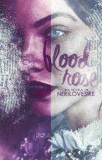Blood Rose (Pausada & editando) by nerilovesire