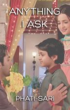 Anything I Ask (IPKKND SS) by phatisari