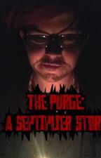 The Purge: A Septiplier Story  by jack_the_loser