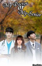 My Doctor or My Senior by CAnisha6