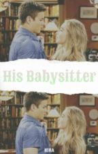 His Babysitter [Completed] by -kirawrites-