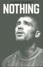 Nothing // z.m. by cheekydaddy