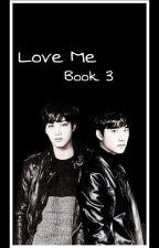 Love Me by Xiuyeolhyun