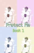 Protect Me [#Wattys2016] by Xiuyeolhyun