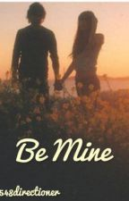 Be Mine(One Direction Fan Fiction) by weyheycurlyyyy