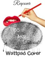 Wattpad Cover Tips And Tutorial by reqcover