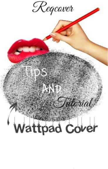Wattpad Cover Tips And Tutorial
