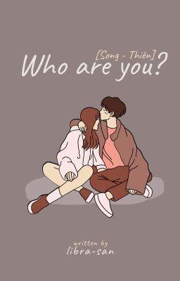 Đọc truyện [Song - Thiên] Cô ơi, anh yêu em!