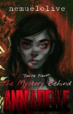 The Mystery Behind A.N.N.A.B.E.L.L.E : You're Next (Under Revision) by nemuelolive