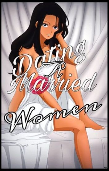 dating with married women