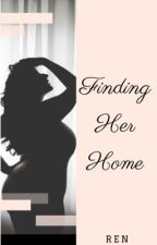 Finding Her Home by ReneeB818