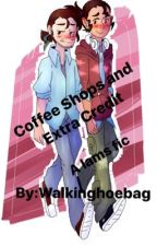 Coffee Shops and Extra Credit by Walkinghoebag