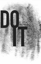 DO IT by dinastirullia_