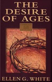 The Desire of Ages  by Ellen G. White by spiritofprophecybook