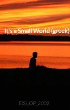 It's a Small World (greek) by ElSi_OP_2002