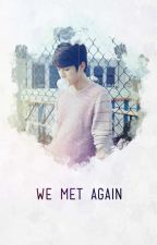 We Met Again // L.S.Y (#3) by Taekwoonoppa