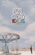 for sale: story ideas • by akadabboi