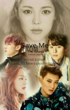 Save Me From The Ghost by emotional_yongie14