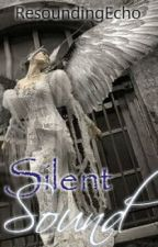 Silent Sound(Angel's Voice Series Book 2) by ResoundingEcho