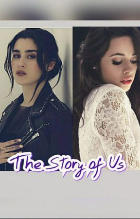 The Story Of Us 1 (CAMREN) [Re-Published] by capteyyncamren