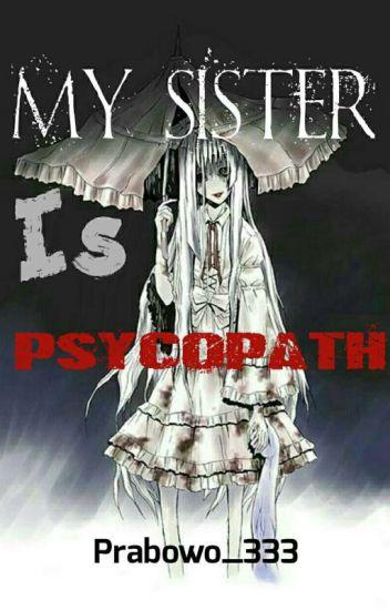 My Sister Is Psycopath
