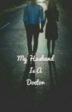 My Husband Is A Doctor by edelweis_akina