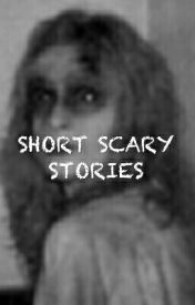 Short Horror Stories by deathangel1410