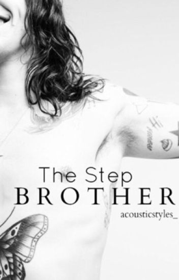 The Stepbrother // h.s