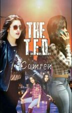 The T.E.D. || Camren by LernJergi_BooBoo