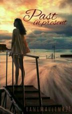 Past In Present (ketika Dia menjadi Nomer Satu) by Ranimaulina29