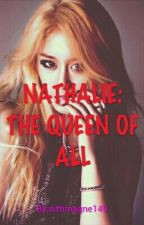 Nathalie: The Queen Of All by sittimagne149