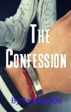 The Confession  by Saadiqah06