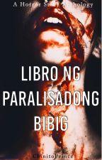 Libro ng Paralisadong Bibig (COMPLETED) by Iverson101
