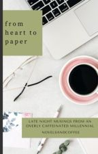 From Heart to Paper: A Collection of Poetry by novelsandcoffee