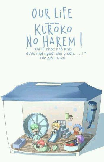 Our Life --- Kuroko no Harem ! ( Drop )