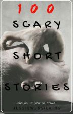 100 Scary Short Stories by JessieWessieKins