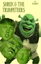 Shrek & The Trumpeteers (Shrek✖️Trump) by ashlindsey