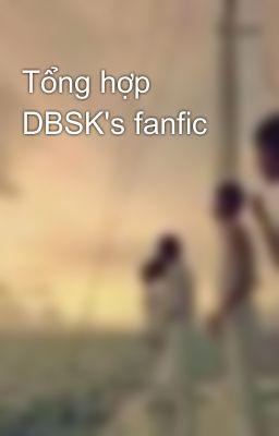 Tổng hợp DBSK's fanfic