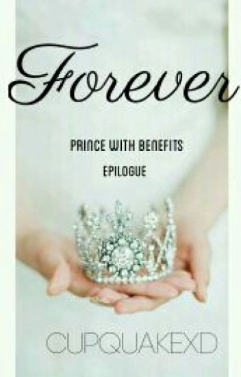 Forever- Prince With Benefits Epilogue
