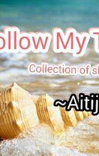 Follow My Trail  by Aitijhyawearstiara