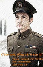 Chào anh, đồng chí Trung tá by ThuyTrang1005