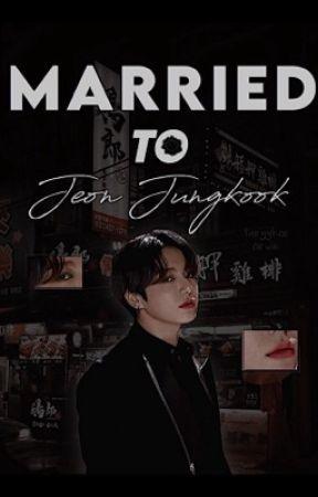 Married To Jeon Jungkook! (BTS FF)  by viaminasyang