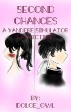 Second Chances: A Yandere Simulator Fanfiction (BudoXAyano) by dolce_owl
