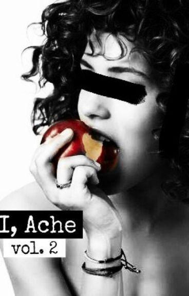 I, Ache Vol. 2